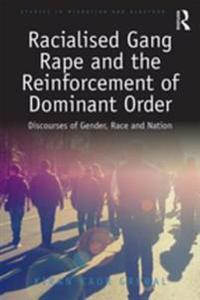 Racialised Gang Rape and the Reinforcement of Dominant Order