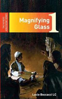 Magnifying Glass: The First of the Father's Adolescent Series