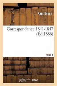 Correspondance 1841-1847. Tome 1