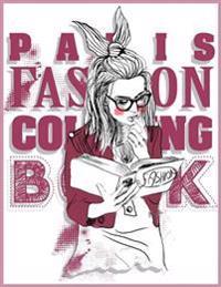 Paris Fashion Coloring Book: The Best of Paris Coloring Book for Adults & Paris Street Style Coloring Book
