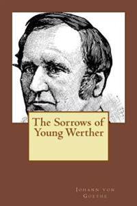 The Sorrows of Young Werther: Translated English Version