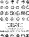 Monnaies Féodales de France Troisième Volume