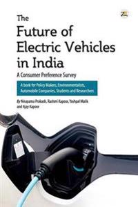 The Future of Electric Vehicles in India - A Consumer Preference Survey