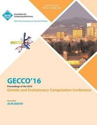 Gecco 16 Genetic and Evolutionary Computer Conference