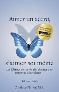 Aimer Un Accro, s'Aimer Soi-M�me