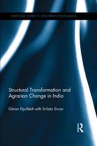 Structural Transformation and Agrarian Change in India