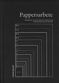 Pappersarbete : formandet av och föreställningar om kontorspapper som medium