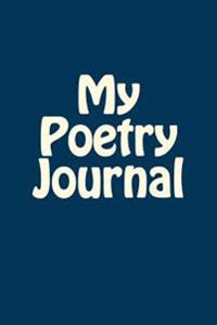 My Poetry Journal: Blank Lined Notebook - 6x9 - 108 Pages - English Writing