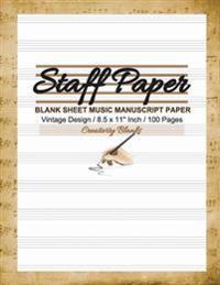 Staff Paper Vintage Design Blank Sheet Music: 10 Stave Manuscript Paper Notebook, 100 Pages, 8.5 X 11