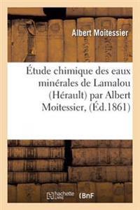 Etude Chimique Des Eaux Minerales de Lamalou Herault Par Albert Moitessier,
