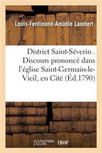 District Saint-S�verin . Discours Prononc� Dans l'�glise Saint-Germain-Le-Vieil, En Cit�,
