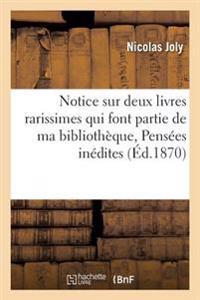 Notice Sur Deux Livres Rarissimes Qui Font Partie de Ma Biblioth�que