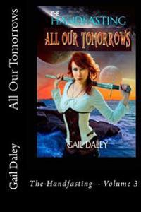All Our Tomorrows: The Handfasting - Vol 3