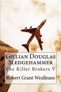 Gillian Douglas: Sledgehammer