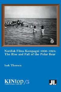 Nordisk Films Kompagni, 1906-1924