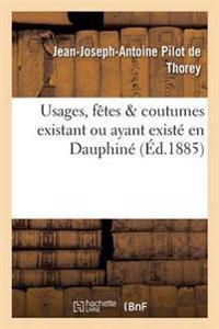 Usages, Fetes & Coutumes Existant Ou Ayant Existe En Dauphine