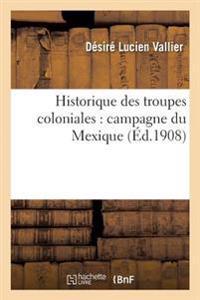 Historique Des Troupes Coloniales: Campagne Du Mexique