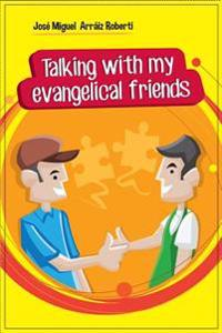 Talking with My Evangelical Friends
