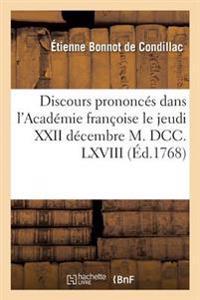 Discours Prononces Dans L'Academie Francoise Le Jeudi XXII Decembre M. DCC. LXVIII,