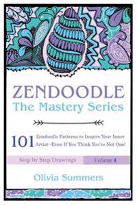 Zendoodle: 101 Zendoodle Patterns to Inspire Your Inner Artist--Even If You Think You're Not One