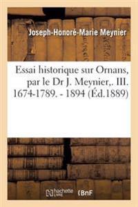 Essai Historique Sur Ornans, Par Le Dr J. Meynier, . III. 1674-1789. - 1894