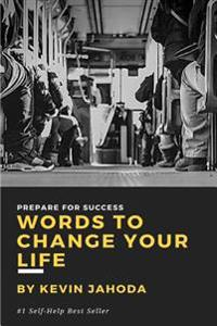 Words to Change Your Life: Prepare for Success