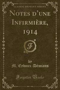 Notes d'Une Infirmiere, 1914 (Classic Reprint)