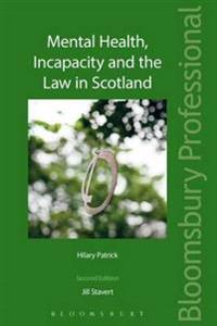 Mental Health, Incapacity and the Law in Scotland