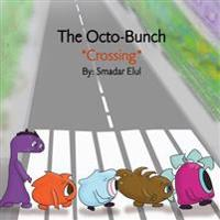 The Octo-Bunch *Crossing*