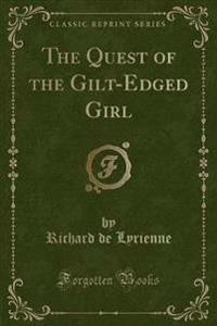 The Quest of the Gilt-Edged Girl (Classic Reprint)