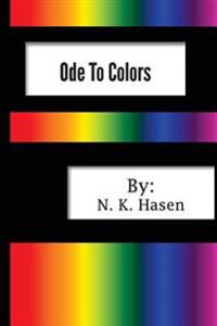 Ode to Colors: And Selected Poems