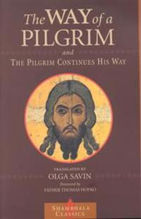 The Way of a Pilgrim and a Pilgrim Continues His Way
