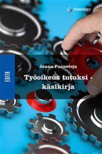 Työoikeus tutuksi - käsikirja