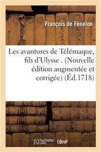 Les Avantures de Telemaque, Fils D'Ulysse . Nouvelle Edition Augmentee Et Corrigee