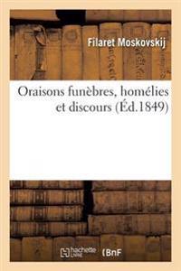 Oraisons Funebres, Homelies Et Discours