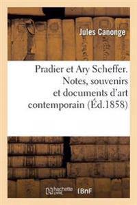 Pradier Et Ary Scheffer. Notes, Souvenirs Et Documents D'Art Contemporain