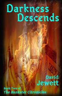 Darkness Descends: Book Two of the Bankster Chronicles