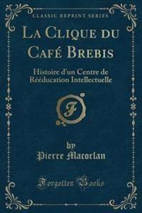 La Clique Du Cafe Brebis