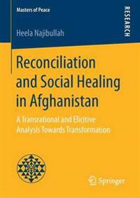 Reconciliation and Social Healing in Afghanistan