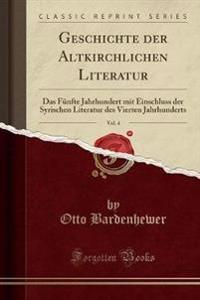 Geschichte Der Altkirchlichen Literatur, Vol. 4