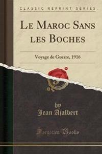 Le Maroc Sans Les Boches
