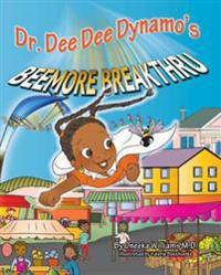 Dr. Dee Dee Dynamo's Beemore Breakthru - Oneeka Williams  Valerie Bouthyette - böcker (9781684010165)     Bokhandel