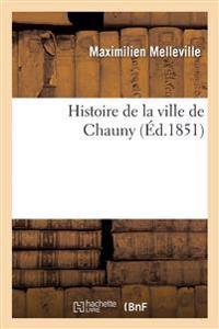 Histoire de la Ville de Chauny