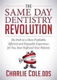 Same Day Dentistry Revolution