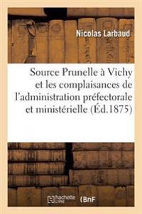 La Source Prunelle a Vichy Et Les Complaisances de L'Administration Prefectorale Et Ministerielle