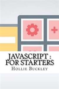 JavaScript: For Starters