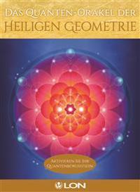 LON: Das Quanten-Orakel der Heiligen Geometrie
