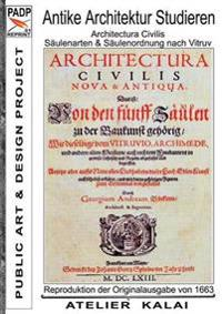PADP-Reprint 1:  Antike Architektur studieren - Architectura Civilis - Säulenarten & Säulenordnung nach Vitruv
