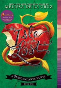 The Isle of the Lost (a Descendants Novel, Book 1): A Descendants Novel
