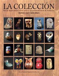 La Coleccion: Para Mi Abuelo Alfonso Alfaro Quien Es Una Permanente Fuente de Inspiracion
